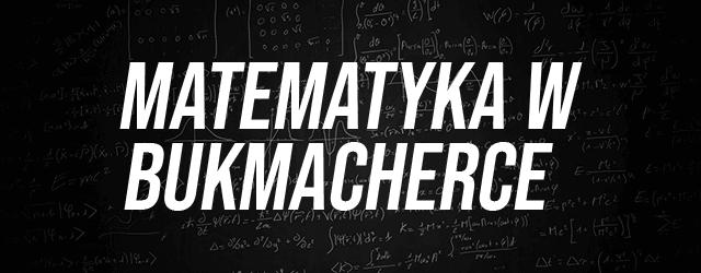 Matematyka w zakładach bukmacherskich