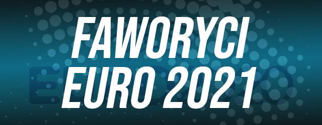 typy faworyci euro 2021