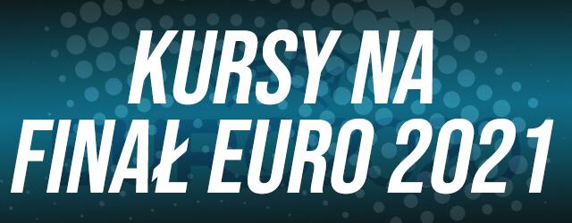 kursy finał euro 2021